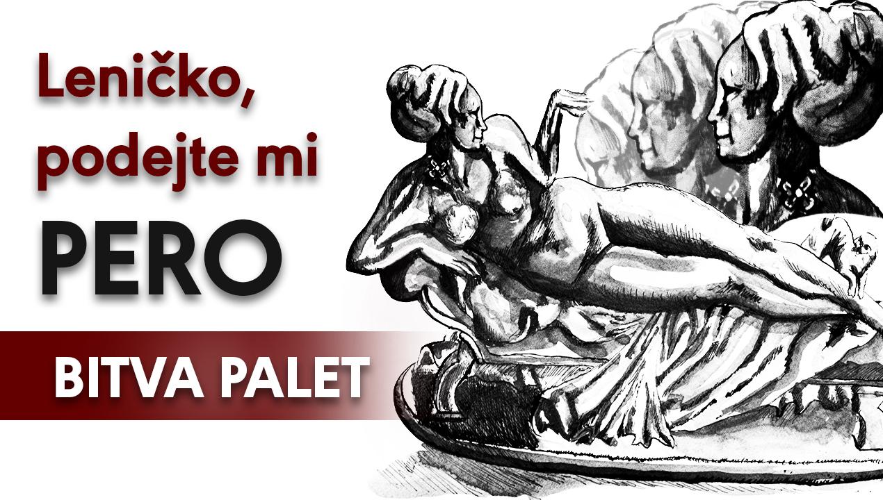 BITVA PALET 10 – Leničko, podejte mi pero!